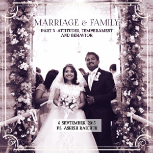 Marriage & Family - Part 3 : Attitudes, Temperament And