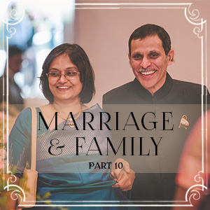 Marriage & Family - Part 10 : When Children Become Your