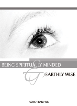 Being Spiritually Minded Earthly Wise