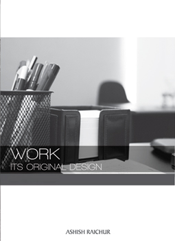 Work – Its Original Design