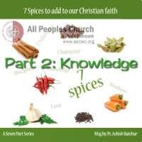 Seven Spices - Part 2: Knowledge - by Ps Ashish Raichur