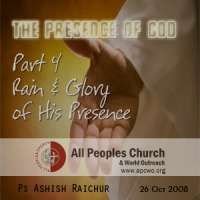 The Presence Of God(Part 4)-Rain & Glory Of His Presence - by Ps