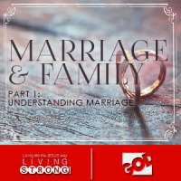 Marriage & Family - Part 1: Understanding Marriage - by Ps Ashish