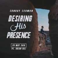 Desiring His Presence - by Ps Brian Raj