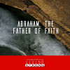 Abraham, The Father of Faith