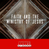 Faith and the Ministry of Jesus