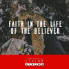 Faith in the Life of the Believer