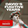 David's Fugitive Years