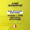 Avoid :: The Critical Attitude (Daily Devotional)