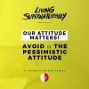 Avoid :: The Pessimistic Attitude (Daily Devotional)
