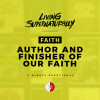 Author And Finisher Of Our Faith (Daily Devotional)